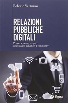 Relazioni-pubbliche-digitali-Pensare-e-creare-progetti-con-blogger-influencer-e-community-0