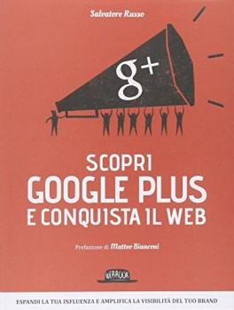 Scopri-Google-Plus-e-conquista-il-web-0