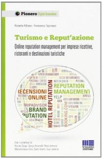 Turismo e reput'azione. Online reputation management per imprese ricettive, ristoranti e destinazioni turistiche