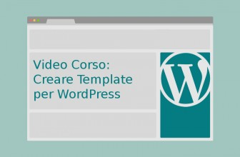 Video Corso: Creare Template per WordPress
