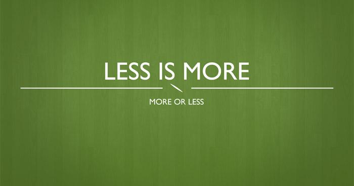Less is more, quando meno è più
