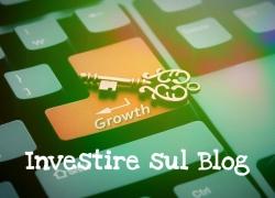 I Migliori investimenti per migliorare il tuo Blog